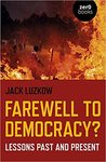 Farewell to Democracy? Lessons Past and Present