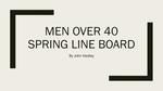 Spring 2019: Men Over 40 by John Hadley