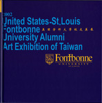 Internationalism on Campus: Fontbonne University Alumni Art Exhibition of Taiwan, 2002 by Fontbonne University Archives