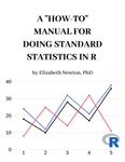"A ""How-To"" Manual for Doing Standard Statistics in R by Elizabeth Newton"