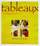 Tableaux: Summer 2003